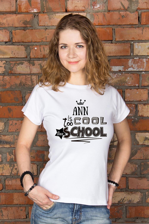 """Футболка женская с вашим текстом """"Too cool for school"""""""
