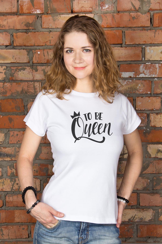 Футболка женская To be queenПодарки для женщин<br>100% хлопок, белая, с нанесением текста<br>